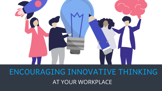 Encouraging innovative thinking at workplace