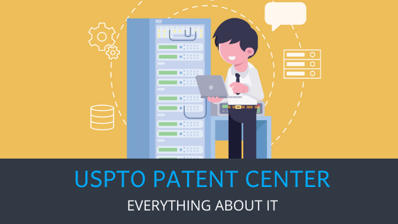 Everything about USPTO patent center