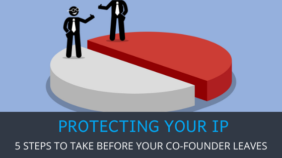 How to protect your IP before your co-founder leaves?