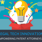 5 Legal Tech Innovations to Empower Patent Attorney