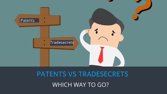 Patents vs Tradesecrets which way to go