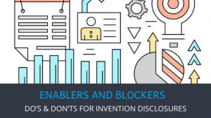 Do's & Don'ts For Invention Disclosures