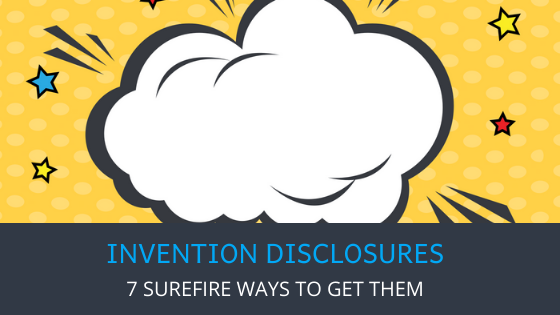 7 Ways to Get More Invention Disclosures